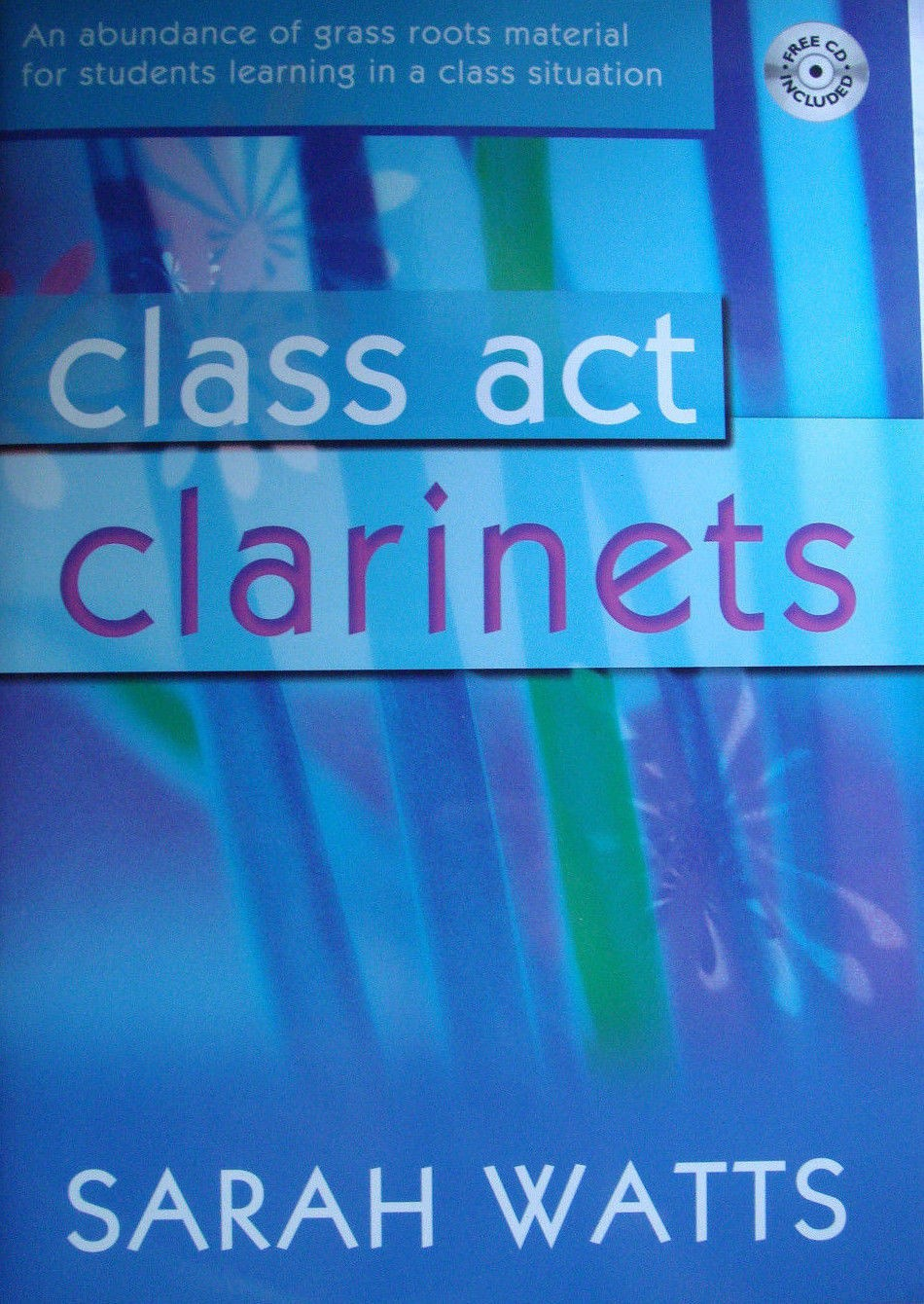Class Act Clarinets Clarinet Beginner Learn Tutor Book CD Sarah Watts Music S108