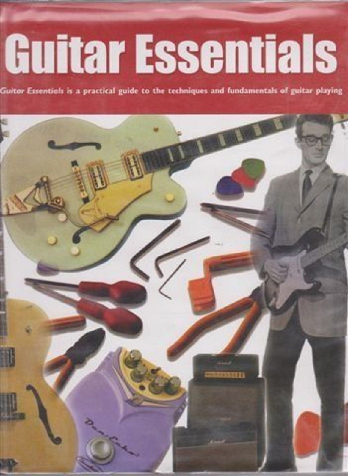 Guitar Essentials Techniques & Fundamentals of Playing Book Tutor Method S108