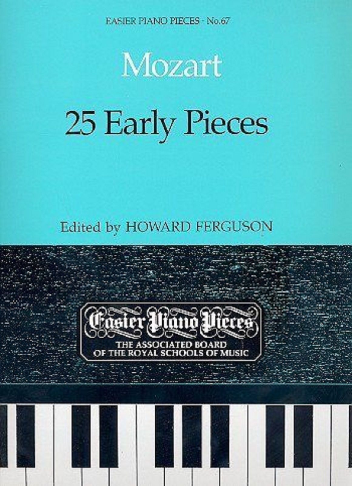 25 Early Pieces Mozart Howard Ferguson Easy Piano Solos No. 67 ABRSM Book S110
