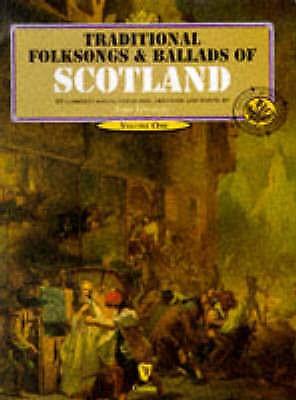 Traditional Folk Songs & Ballads of Scotland Volume 1 Book by John Loesberg B37