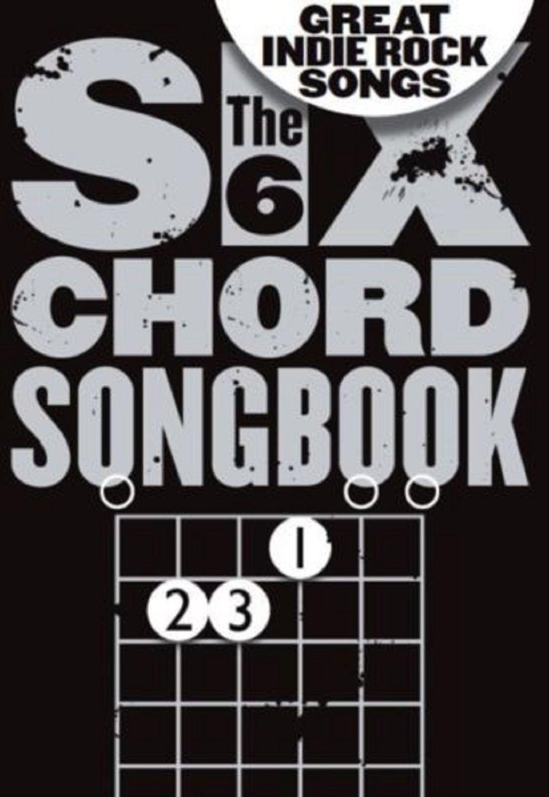 The Six Chord Songbook Great Indie Rock Songs Guitar Chords Lyrics Book S171