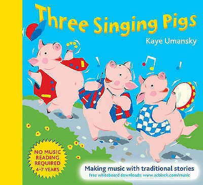 Three Singing Pigs Kaye Umansky Making Music With Traditional Stories Book S134