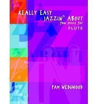Wedgwood Really Easy Jazzin' About Fun Pieces For Flute Piano Faber Music B45