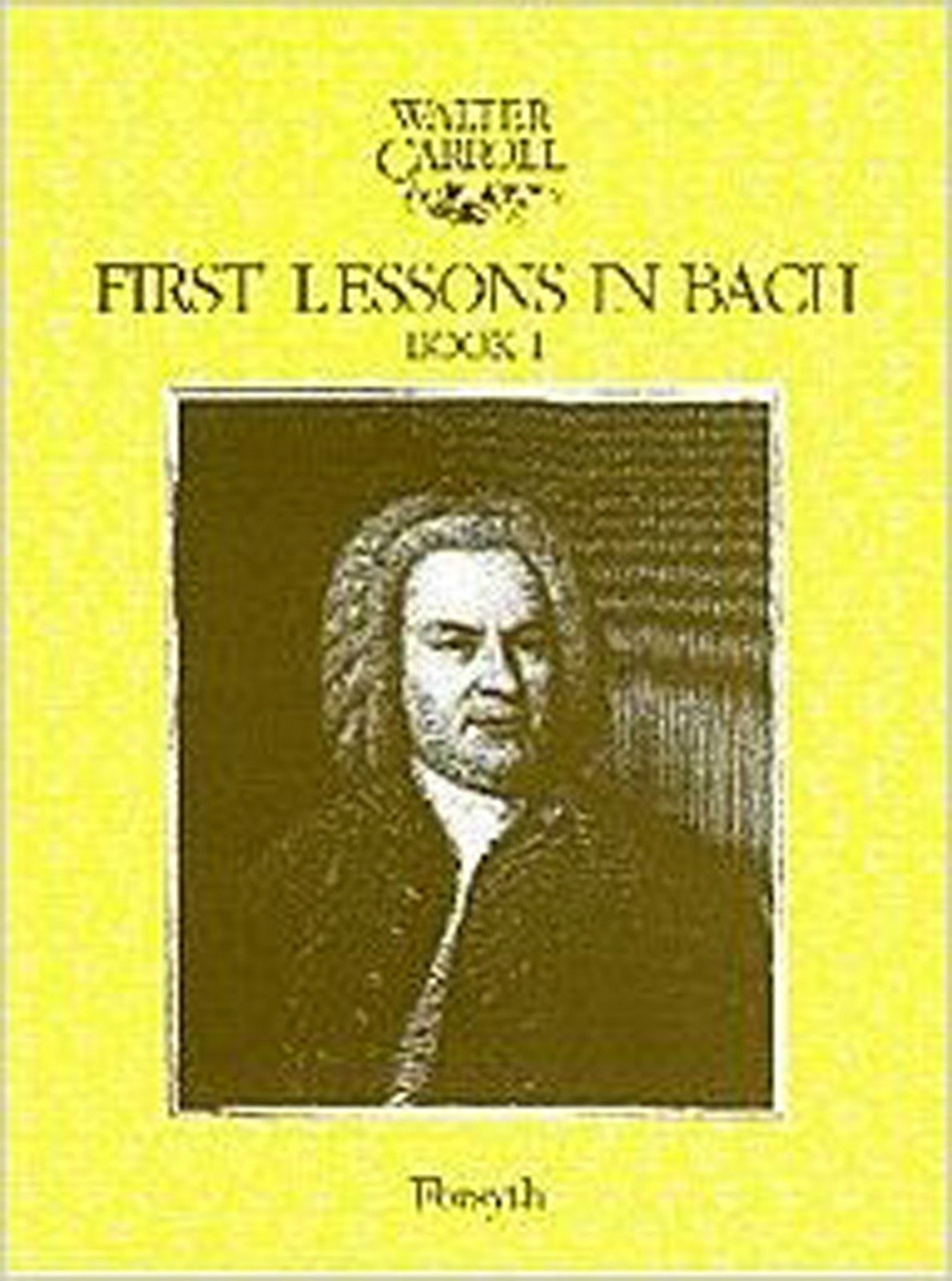 First Lessons In Bach Book 1 Walter Carroll Piano Solo Music Book Grade 2 B85