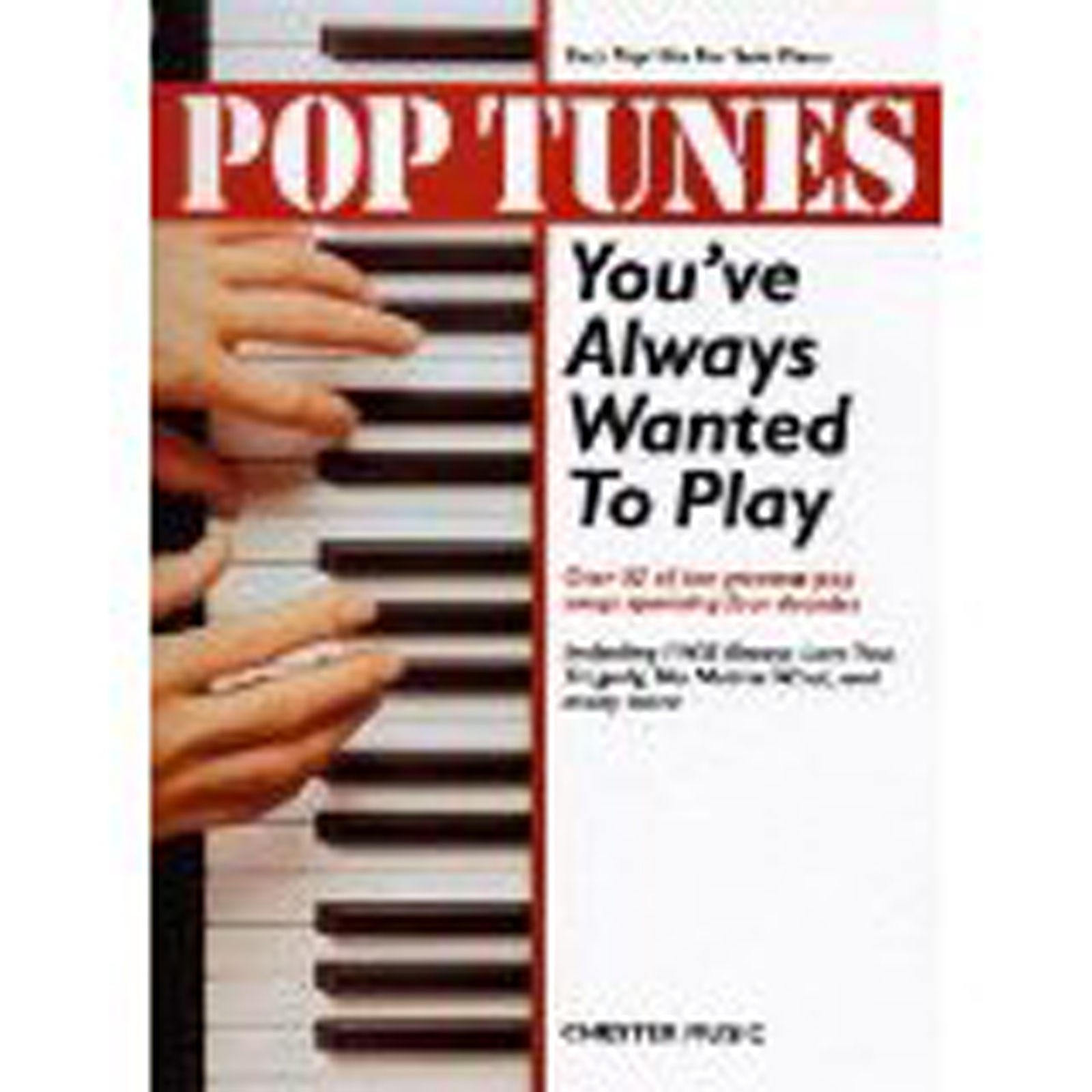 Pop Tunes You've Always Wanted to Play Easy Solo Piano Chester Music B41