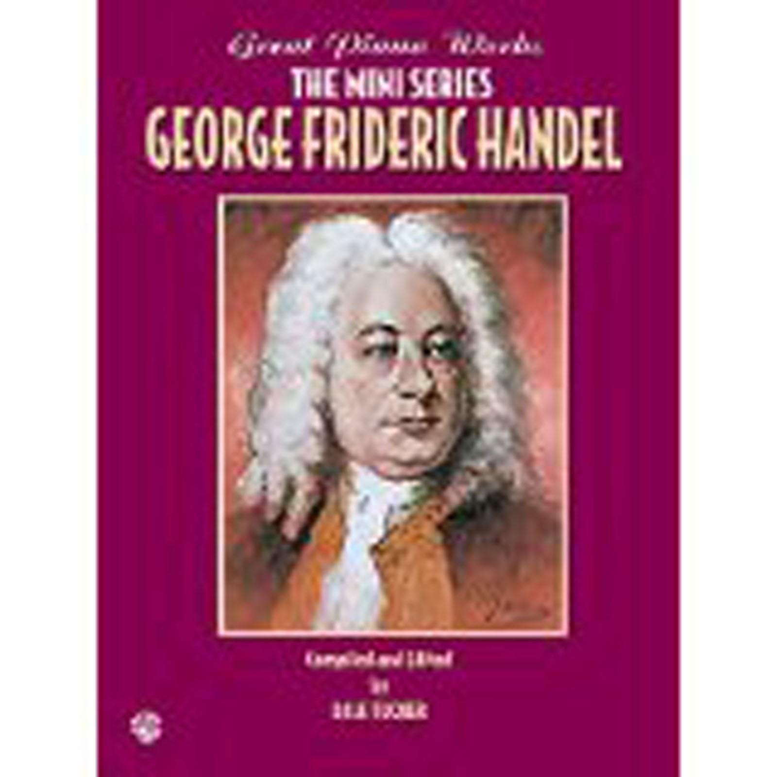 Handel Great Piano Works Mini Series Intermediate Repertoire Sheet Music B58