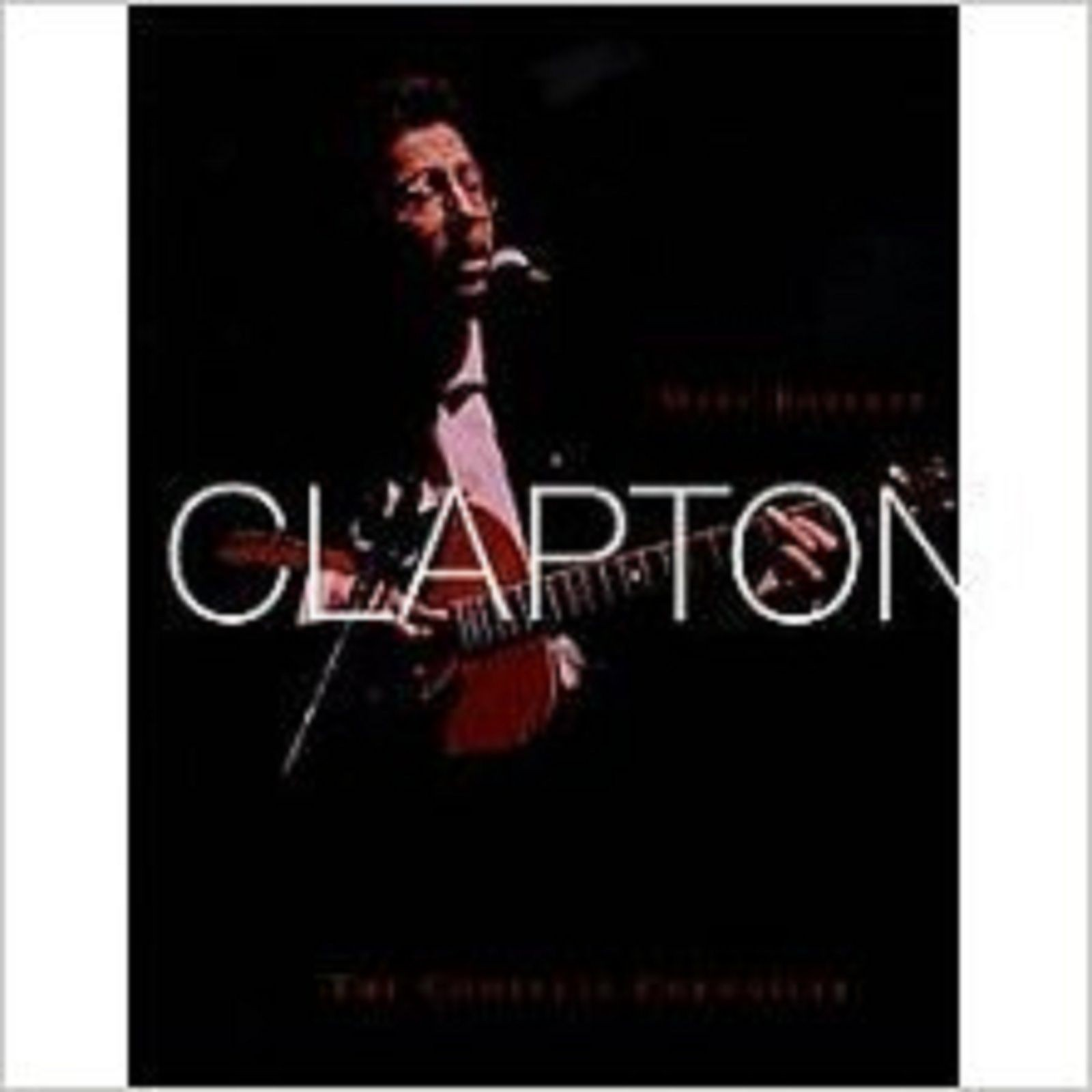 Eric Clapton Complete Chronicle Marc Roberty Band Memorabilia Book Biography S21