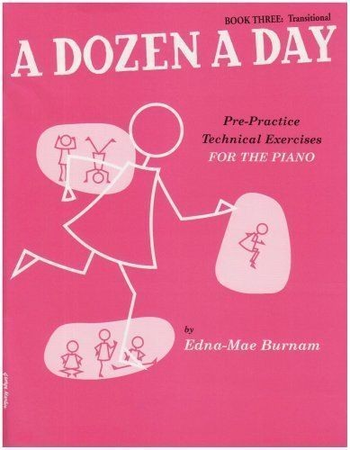 A Dozen A Day Book 3 Piano Technical Finger Exercises Edna Mae Burnam S159