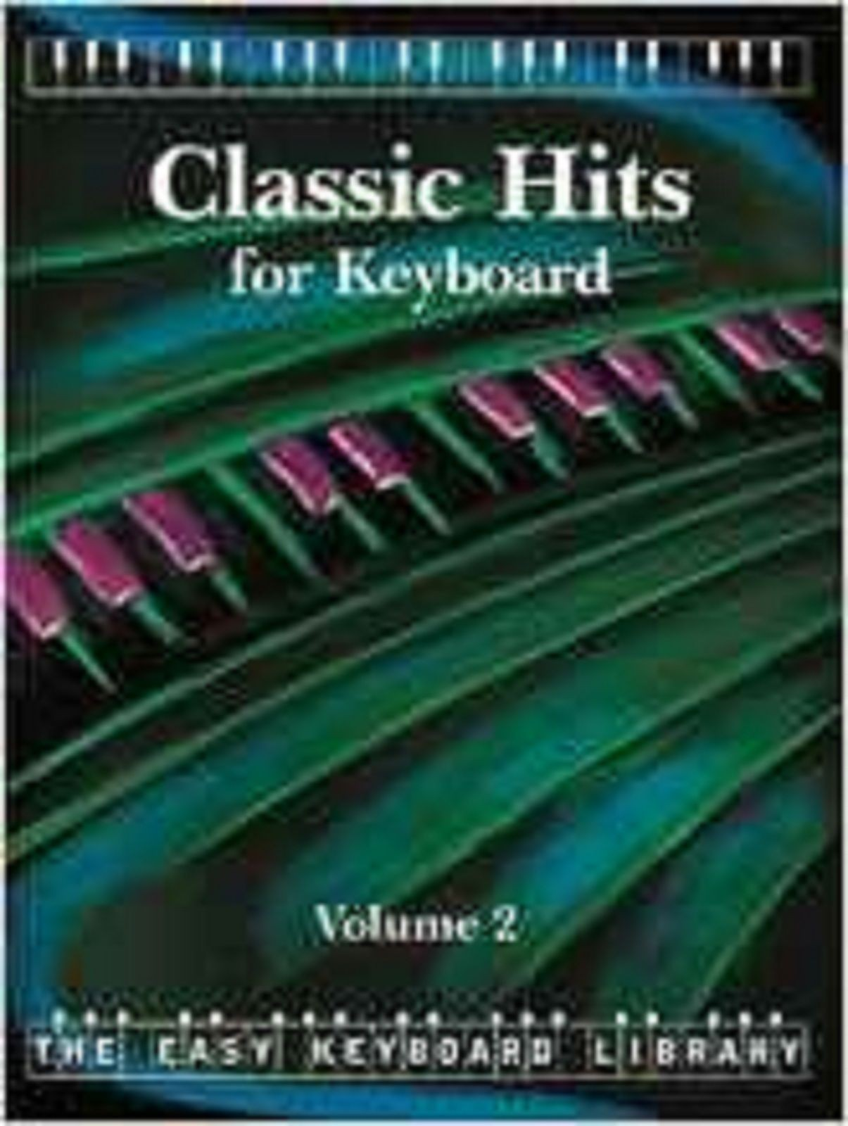The Easy Keyboard Library Classic Hits for Keyboard Volume 2 Book S160
