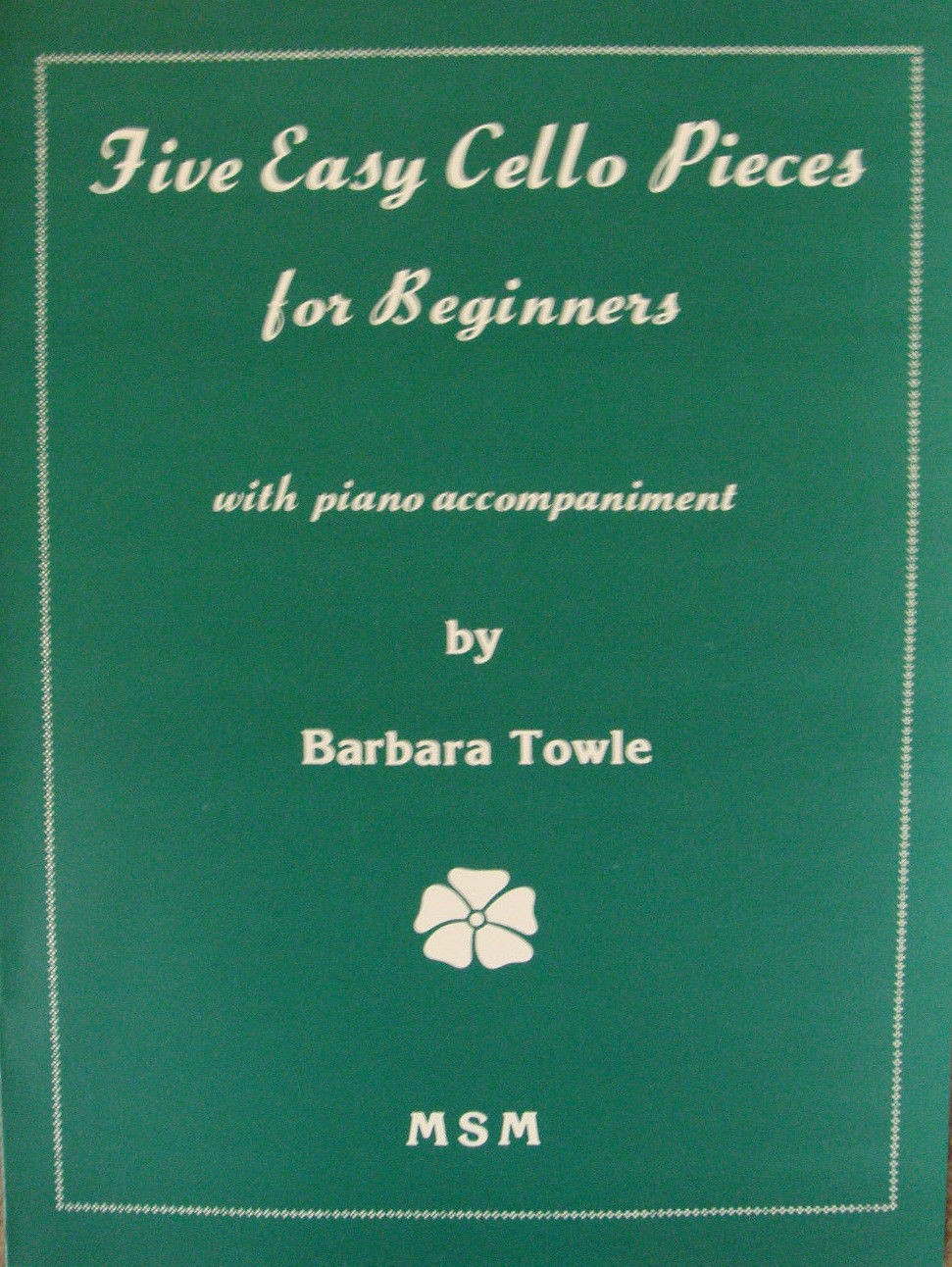 Five Easy Cello Pieces for Beginners Barbara Towle Piano Accomp S100