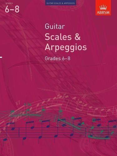 Guitar Scales & Arpeggios Grades 6-8 ABRSM Book S168