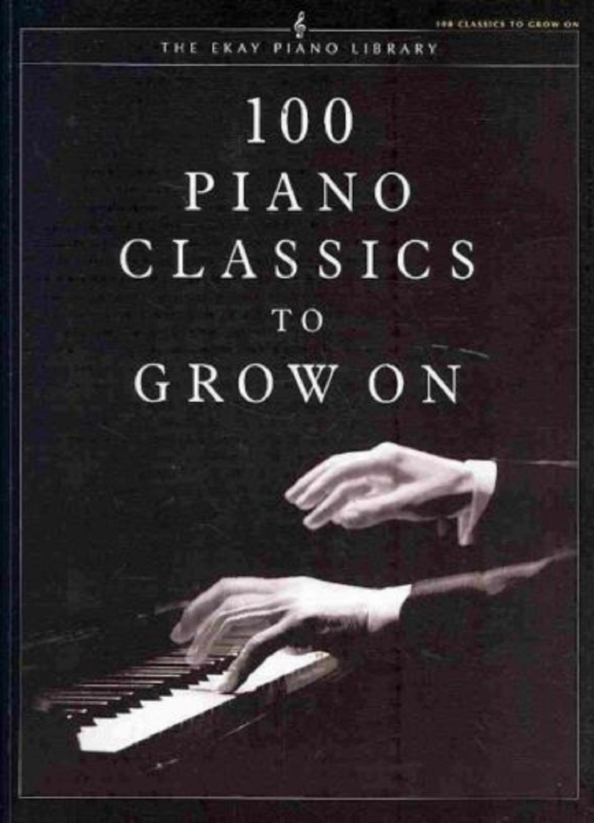 100 Piano Classics To Grow On Solos Baroque Classical Romantic Book S169