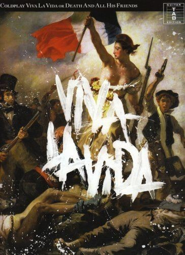 Coldplay Viva La Vida or Death And All His Friends Guitar Tab Songbook B32