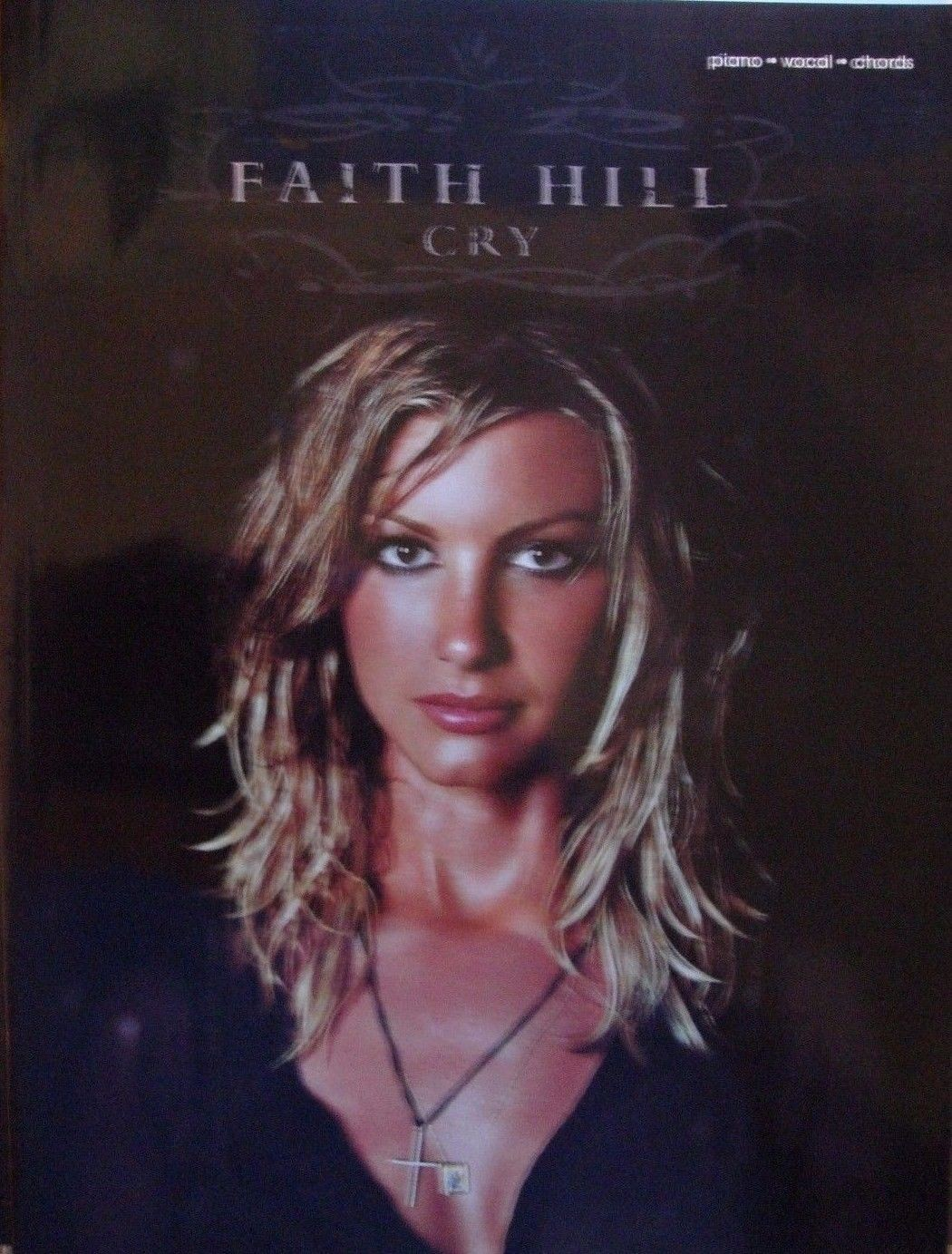 Cry by Faith Hill Piano Vocal Guitar Sheet Music Songbook Pop Country R&B S161