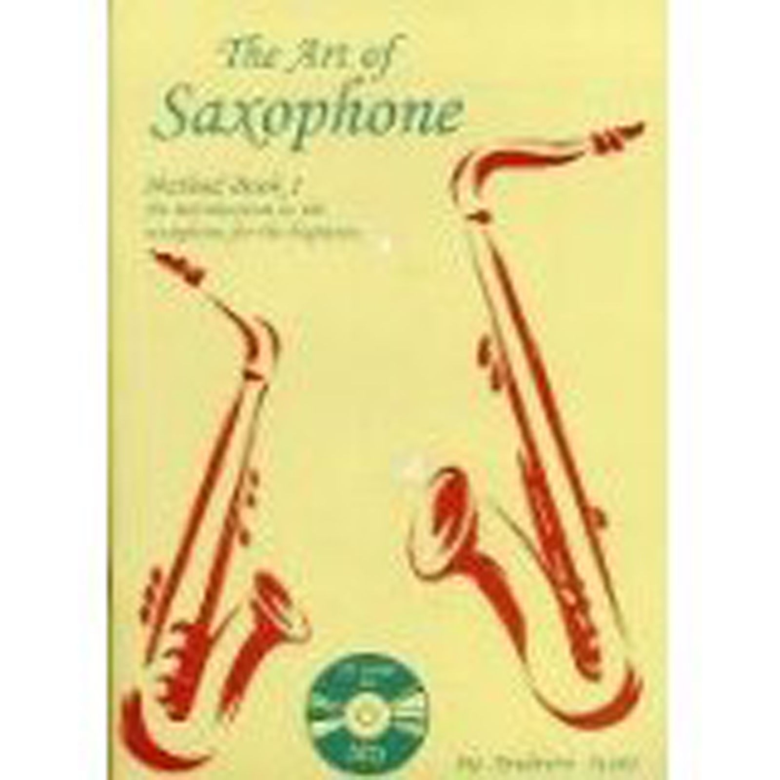 The Art Of Saxophone Method Book 1 CD Scott Beginner Tutor Learn Play B56