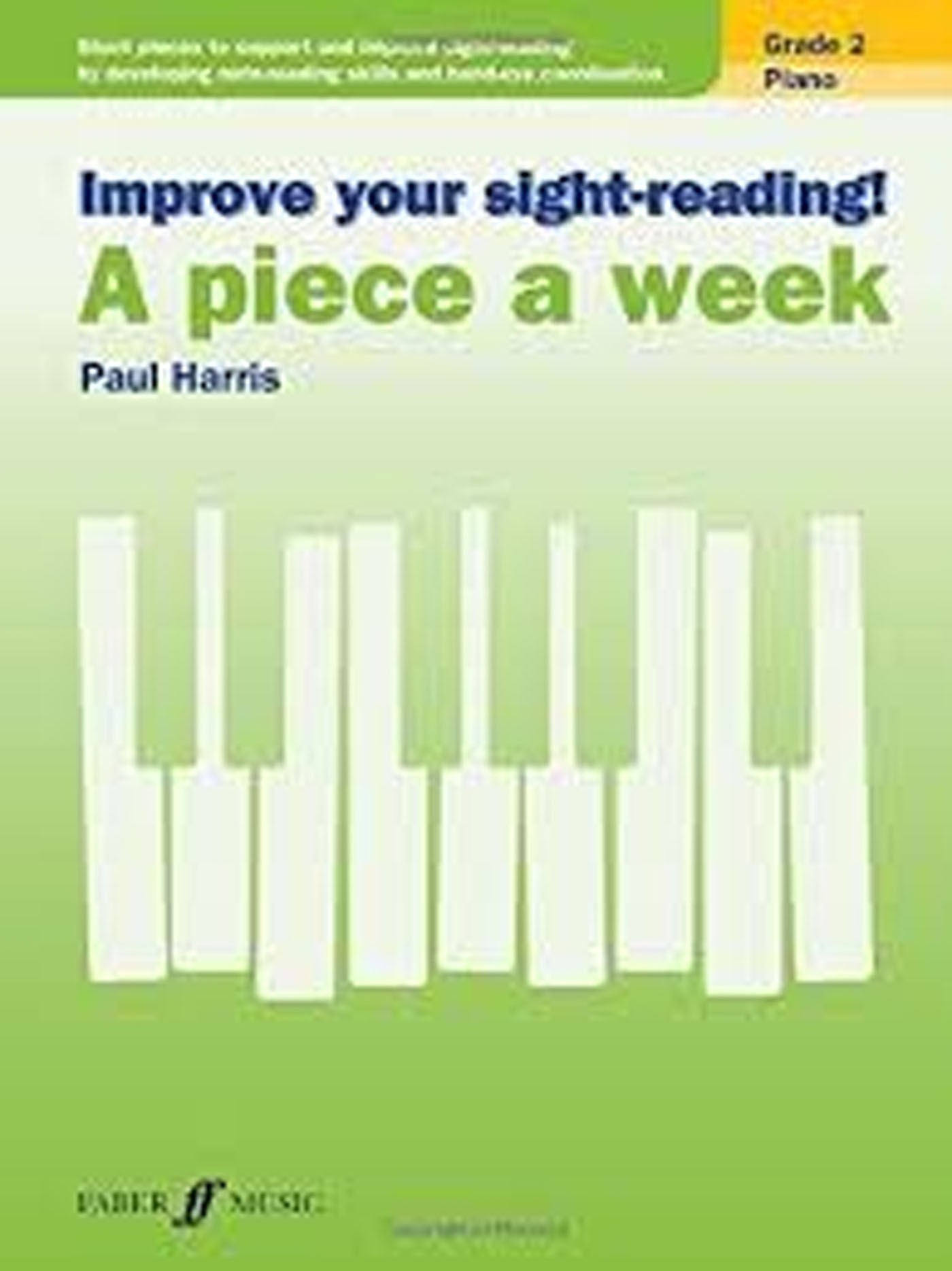 Improve Your Sight-Reading Book A Piece A Week Grade 2 Piano Paul Harris S158
