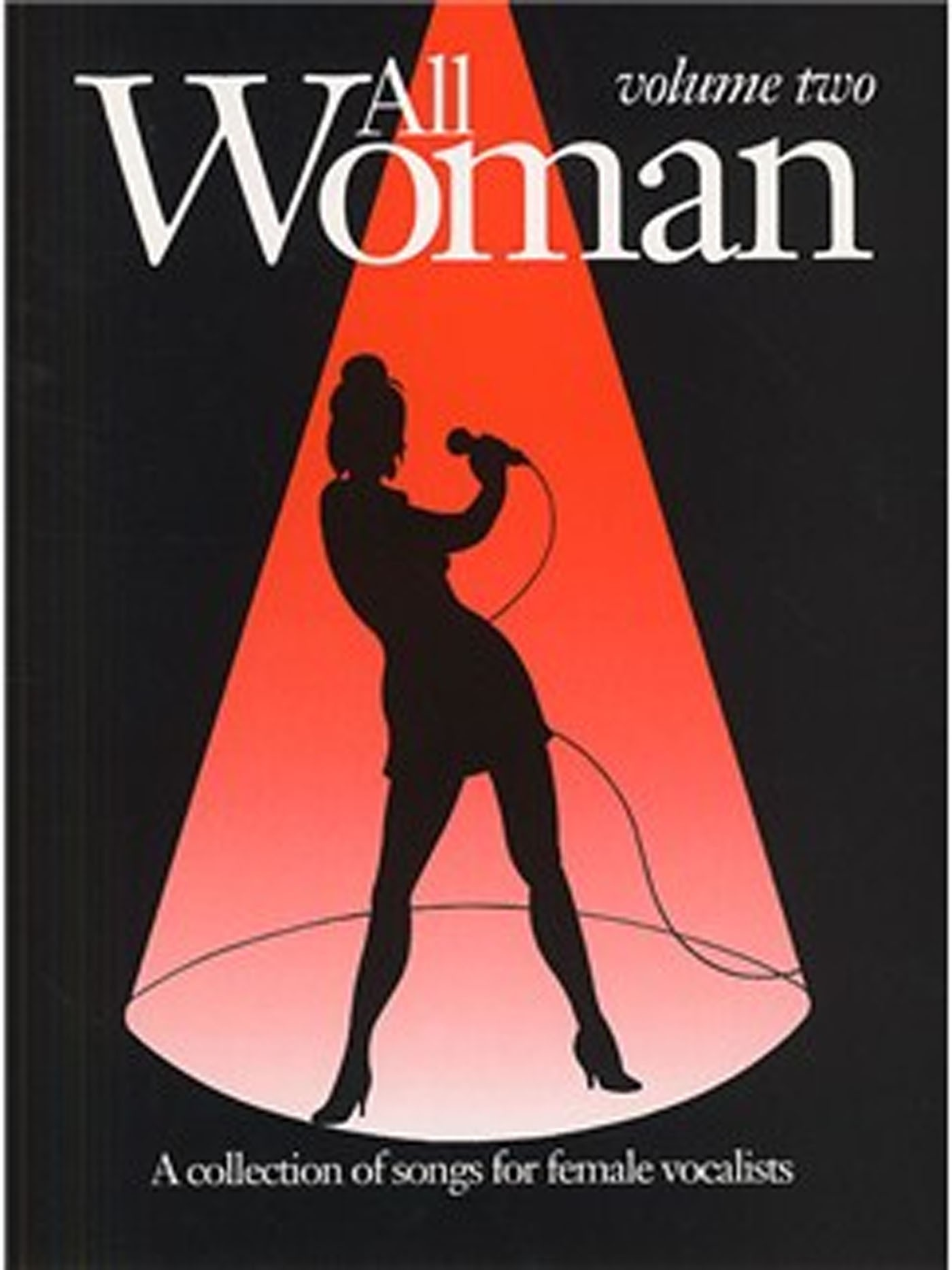 All Woman Volume 2 A Collection Of Songs For Female Vocalists S146