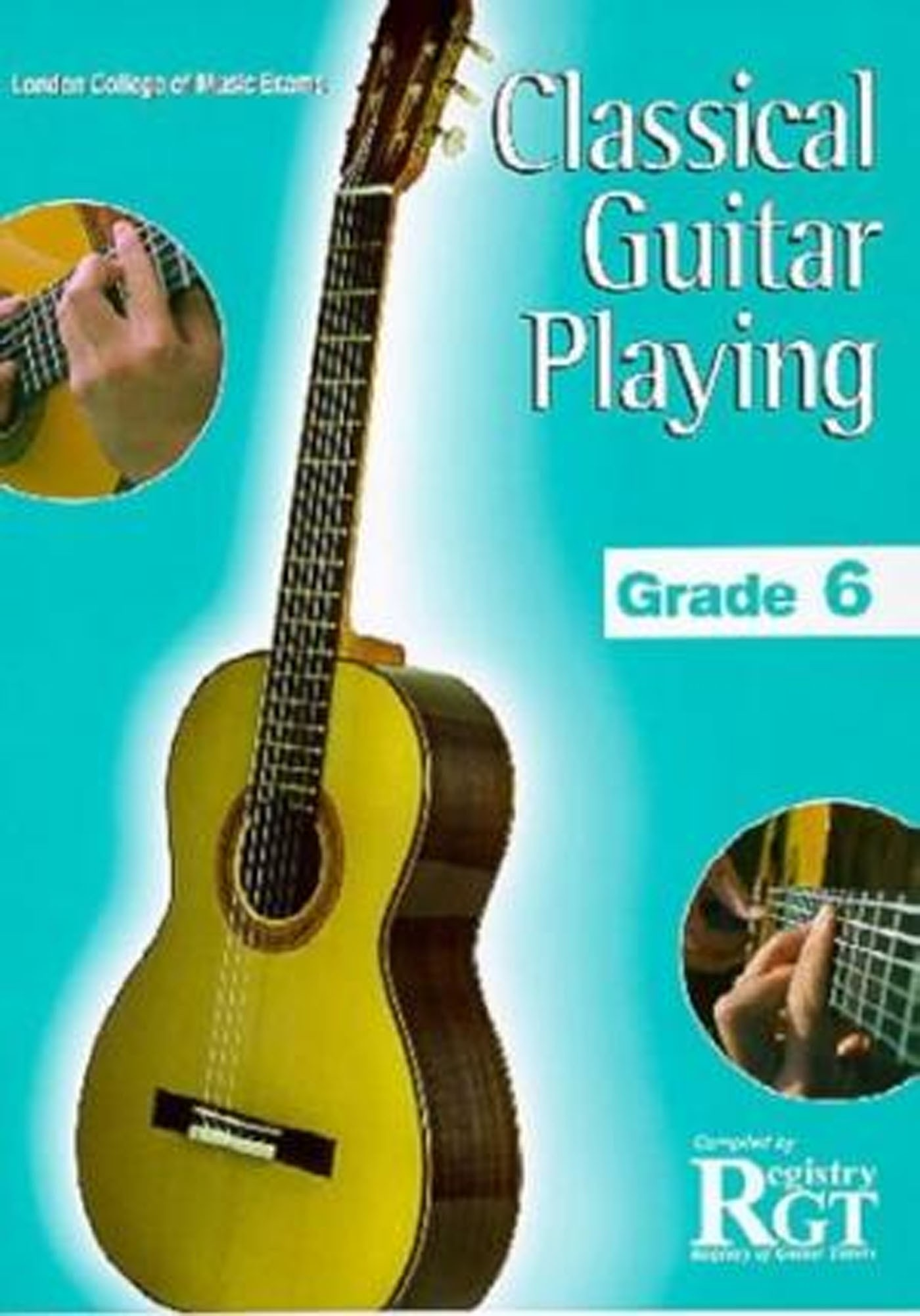 RGT LCM Classical Guitar Playing Grade 6 Book S94