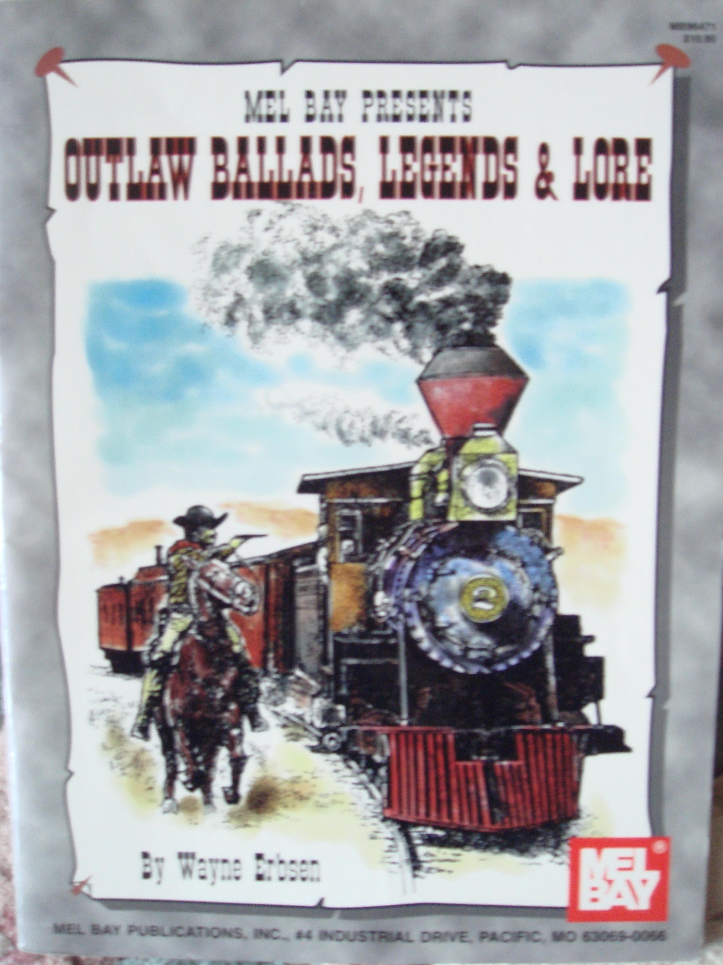 Mel Bay Outlaw Ballads Legends & Lore Songbook Wayne Erbsen S134