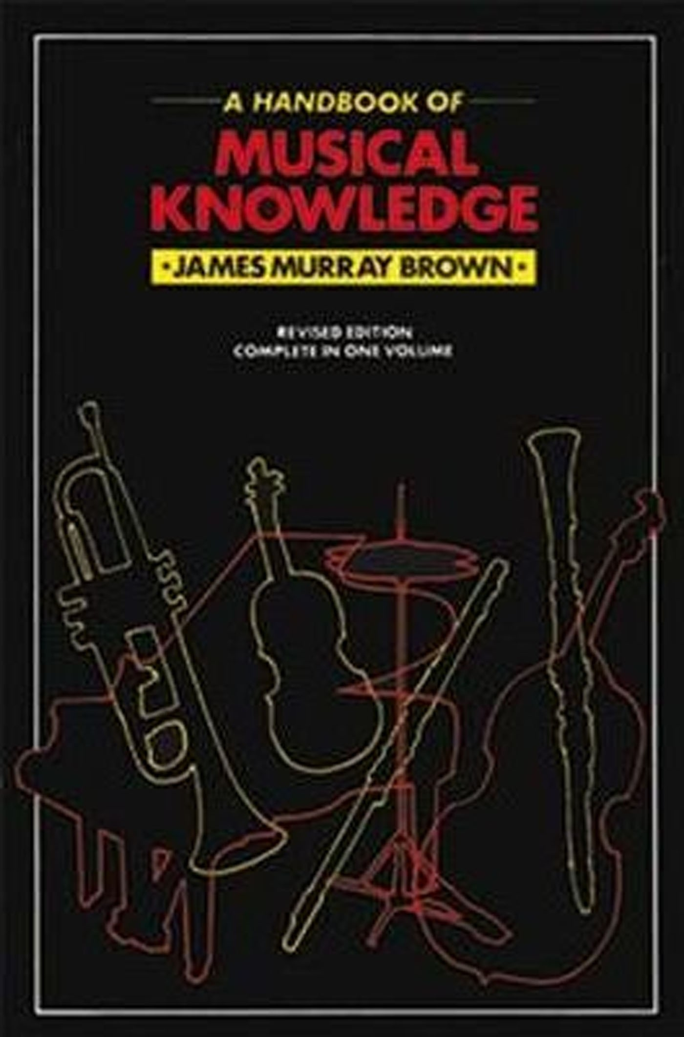 A Handbook Of Musical Knowledge Revised Edition Study Book James Murray Brown S89