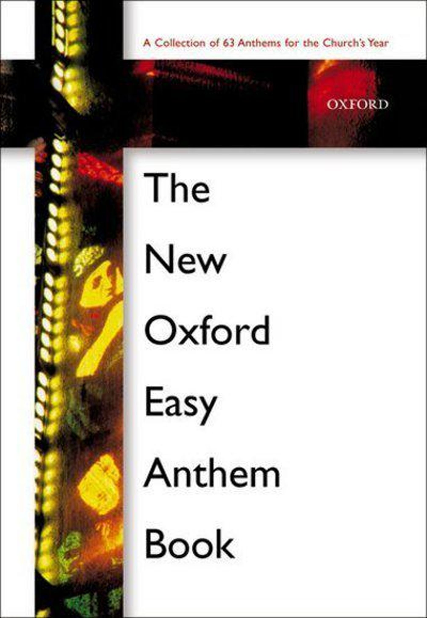 The New Oxford Easy Anthem Book  A Collection of 63 Church Anthems Sacred S89