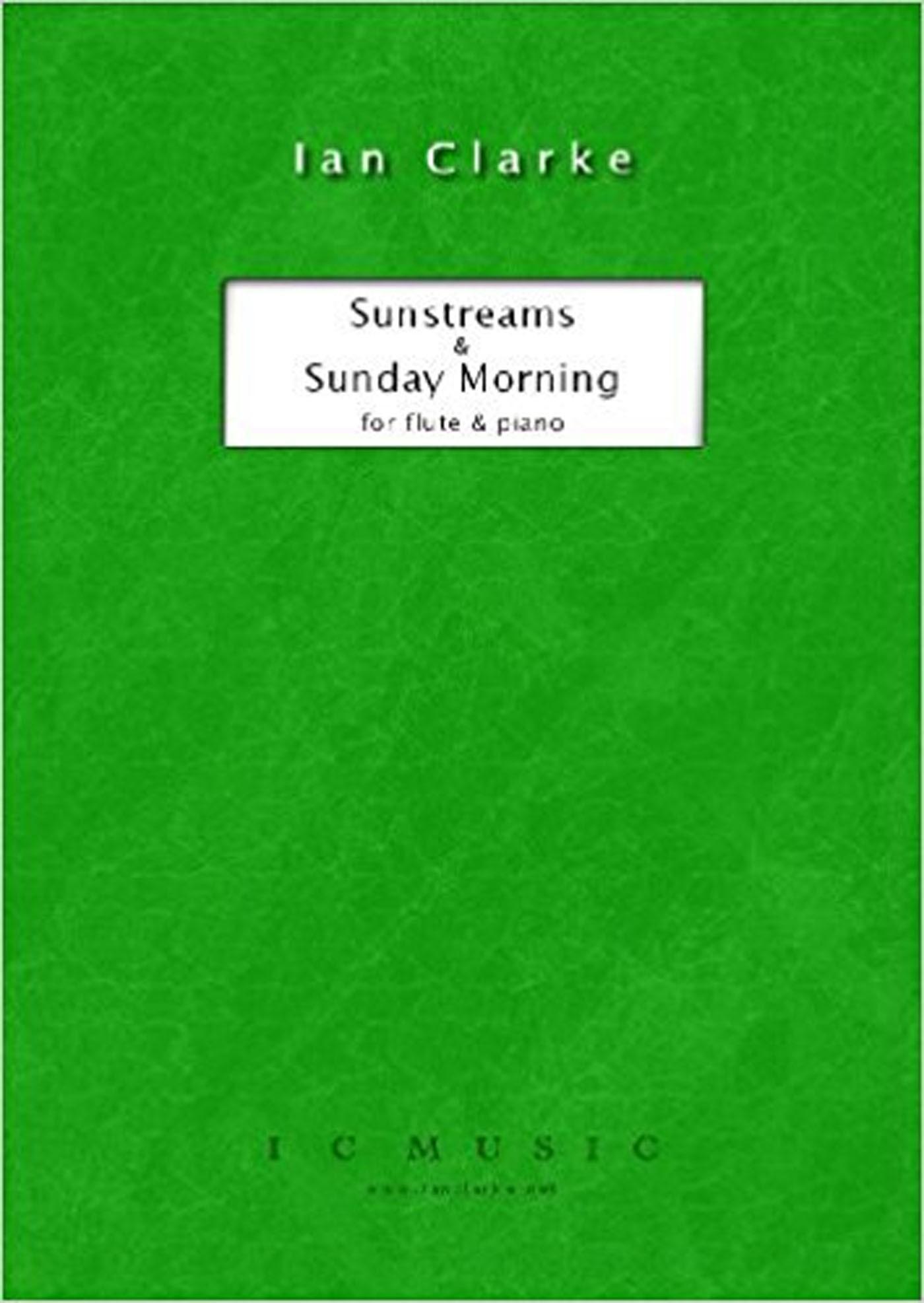 Sunstreams & Sunday Morning Book Flute & Piano Ian Clarke Advanced S137