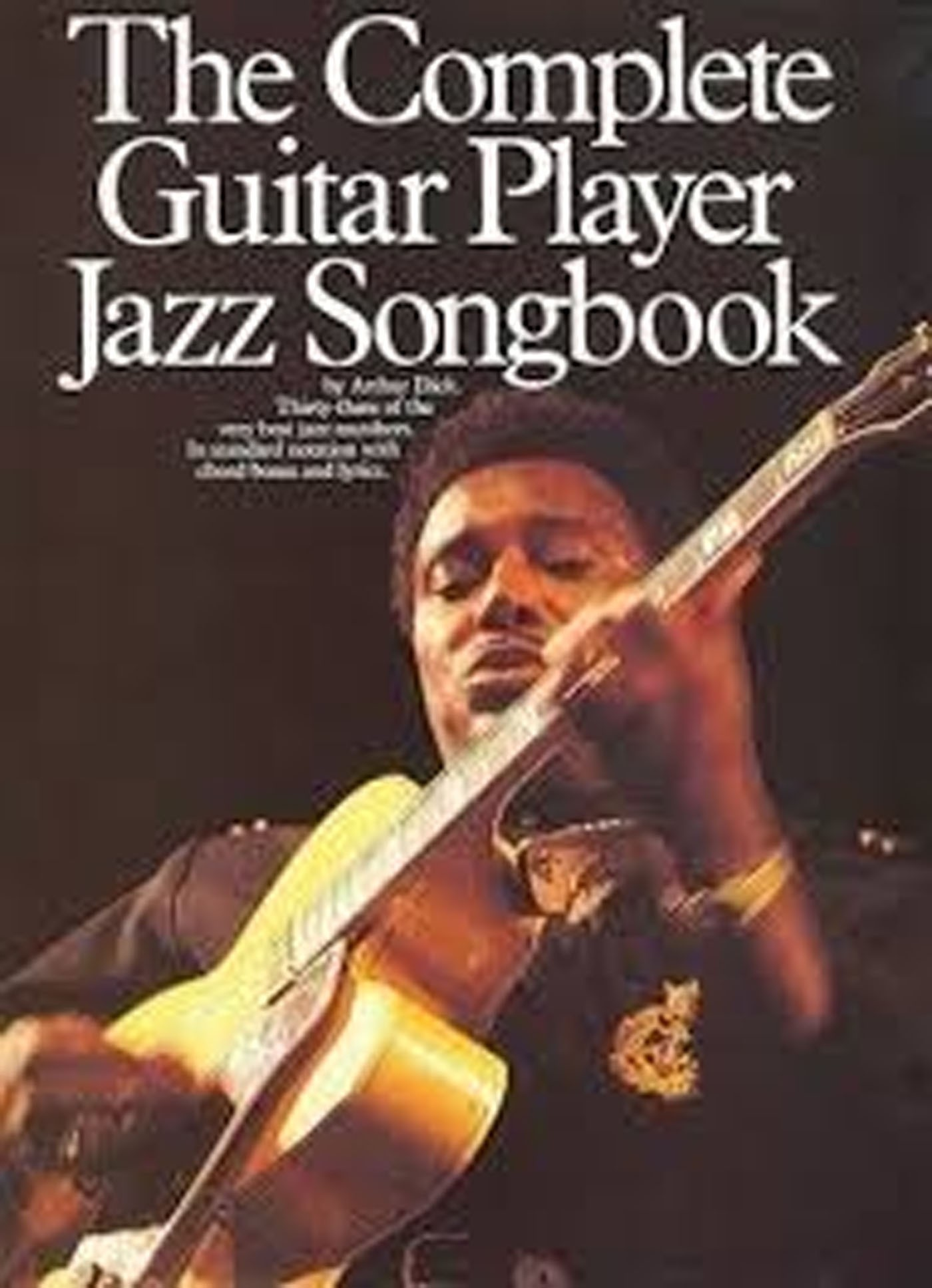 The Complete Guitar Player Jazz Songbook Arthur Dick 33 Songs Notes Chords S158