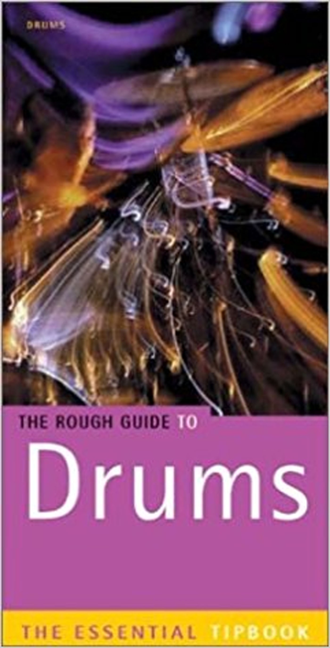 The Rough Guide To Drums Essential Tip Book First Edition Hugo Pinksterboer S15