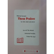Three Praises Michael Jacques SSA Choir Piano Sheet Music Book S172