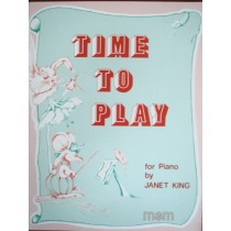 Time To Play by Janet King 33 Short Easy Pieces for Piano S89