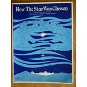 How The Star Was Chosen Nativity Songbook A Christmas Fantasy For Infants S76