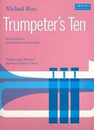 Trumpeter's Ten Michael Rose ABRSM Book Sheet Music Beginner Pieces Piano S96