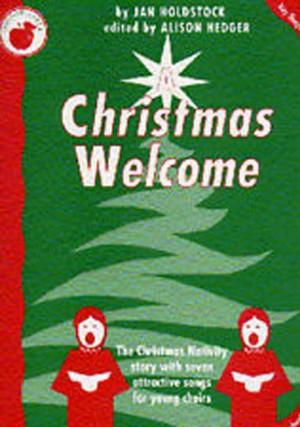 A Christmas Welcome Teachers Book Piano KS2-3 Choir Nativity  S145
