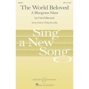The World Beloved A Bluegrass Mass SATB Choral & Piano by Carol Barnett S02